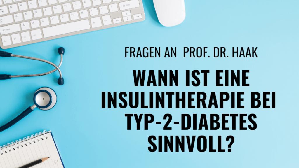 Wann ist eine Insulintherapie bei Typ-2-Diabetes sinnvoll